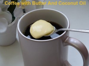 Coffee with Butter And Coconut Oil